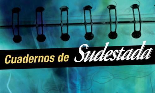 CUADERNOS DE SUDESTADA