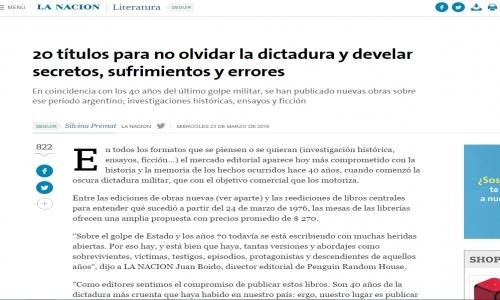(23/03/2016) 20 títulos para no olvidar la dictadura y develar secretos, sufrimientos y errores. La Nación