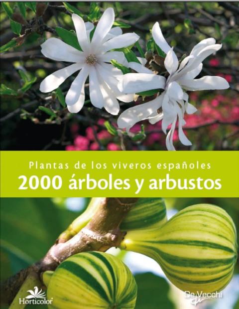 2000 ARBOLES Y ARBUSTOS . PLANTAS DE LOS VIVEROS ESPAÑOLES