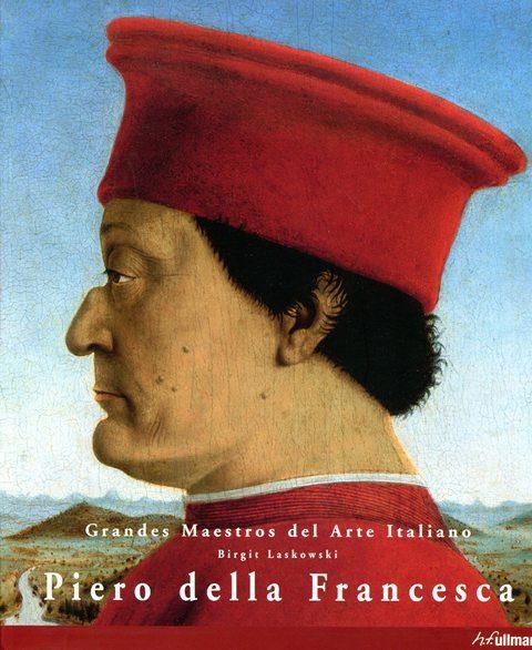 PIERO DELLA FRANCESCA . GRANDES MAESTROS DEL ARTE ITALIANO