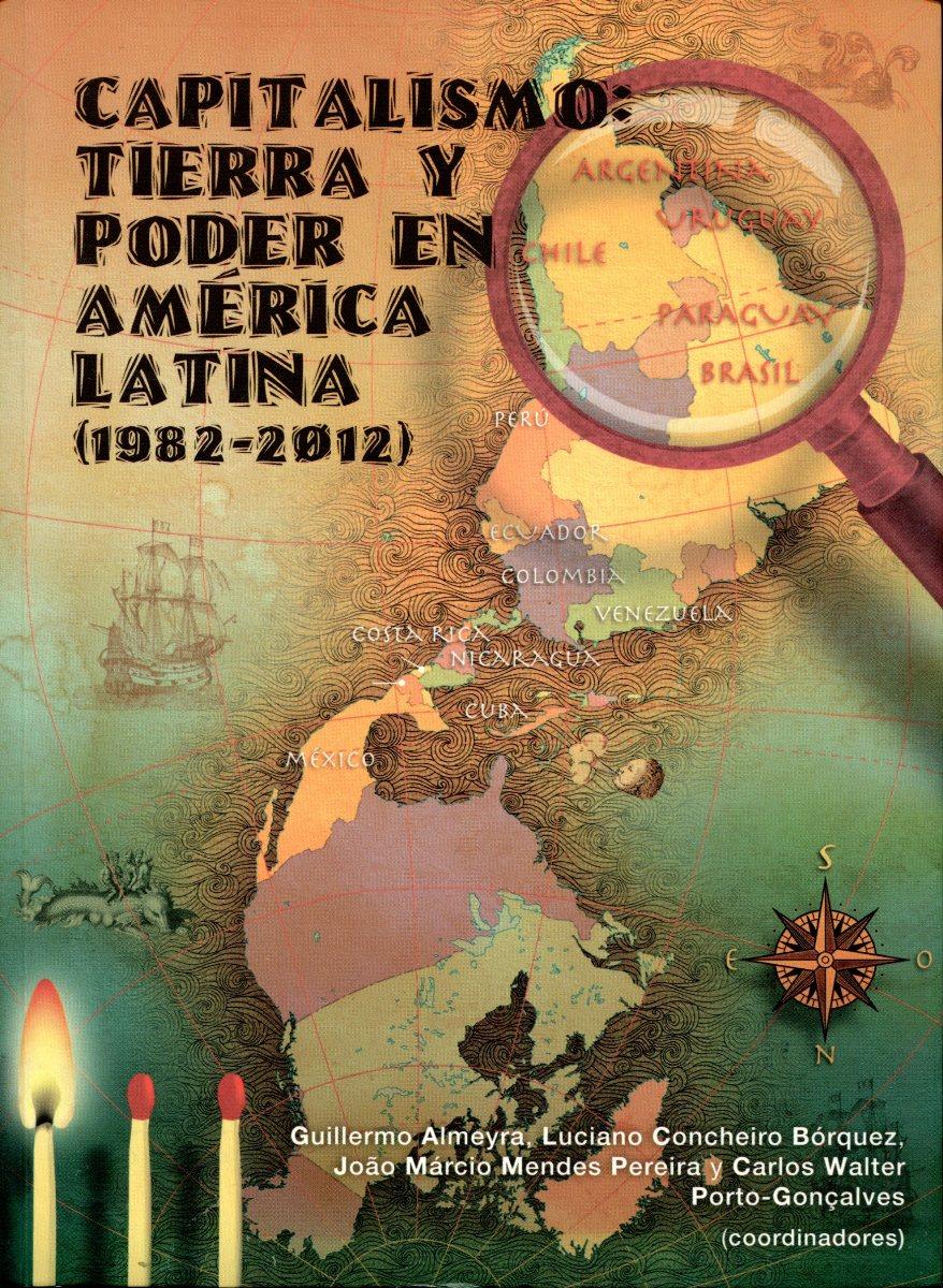 CAPITALISMO T.3 : TIERRA Y PODER EN AMERICA LATINA (1982 - 2012)