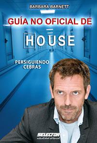 HOUSE GUIA NO OFICIAL DE . PERSIGUIENDO CEBRAS