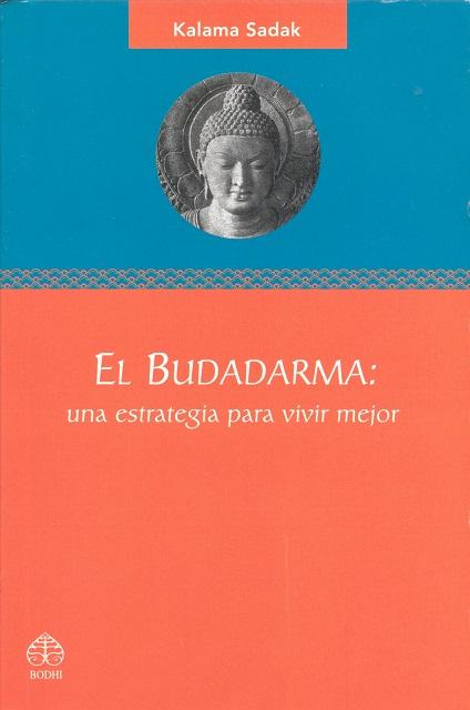 EL BUDADARMA : UNA ESTRATEGIA PARA VIVIR MEJOR