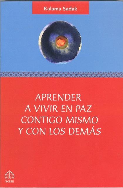 APRENDER A VIVIR EN PAZ CONTIGO MISMO Y CON LOS DEMAS