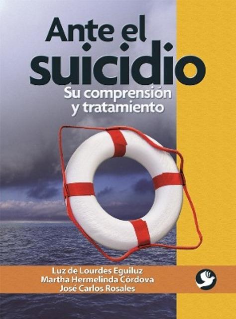ANTE EL SUICIDIO . SU COMPRENSION Y TRATAMIENTO