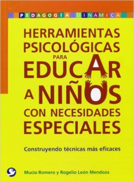 HERRAMIENTAS PSICOLOGICAS PARA EDUCAR A NIÑOS CON NECESIDADES ESPECIALES