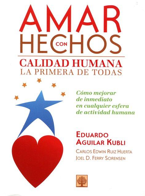 AMAR CON HECHOS . CALIDAD HUMANA LA PRIMERA DE TODAS