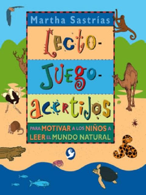 LECTO JUEGO ACERTIJOS PARA MOTIVAR A LOS NIÑOS A LEER EL MUNDO NATURAL
