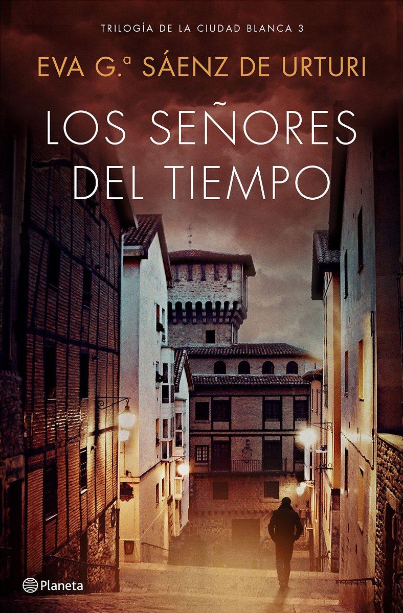 LOS SEÑORES DEL TIEMPO (T.D.) - TRIOLOGIA DE LA CIUDAD BLANCA 3