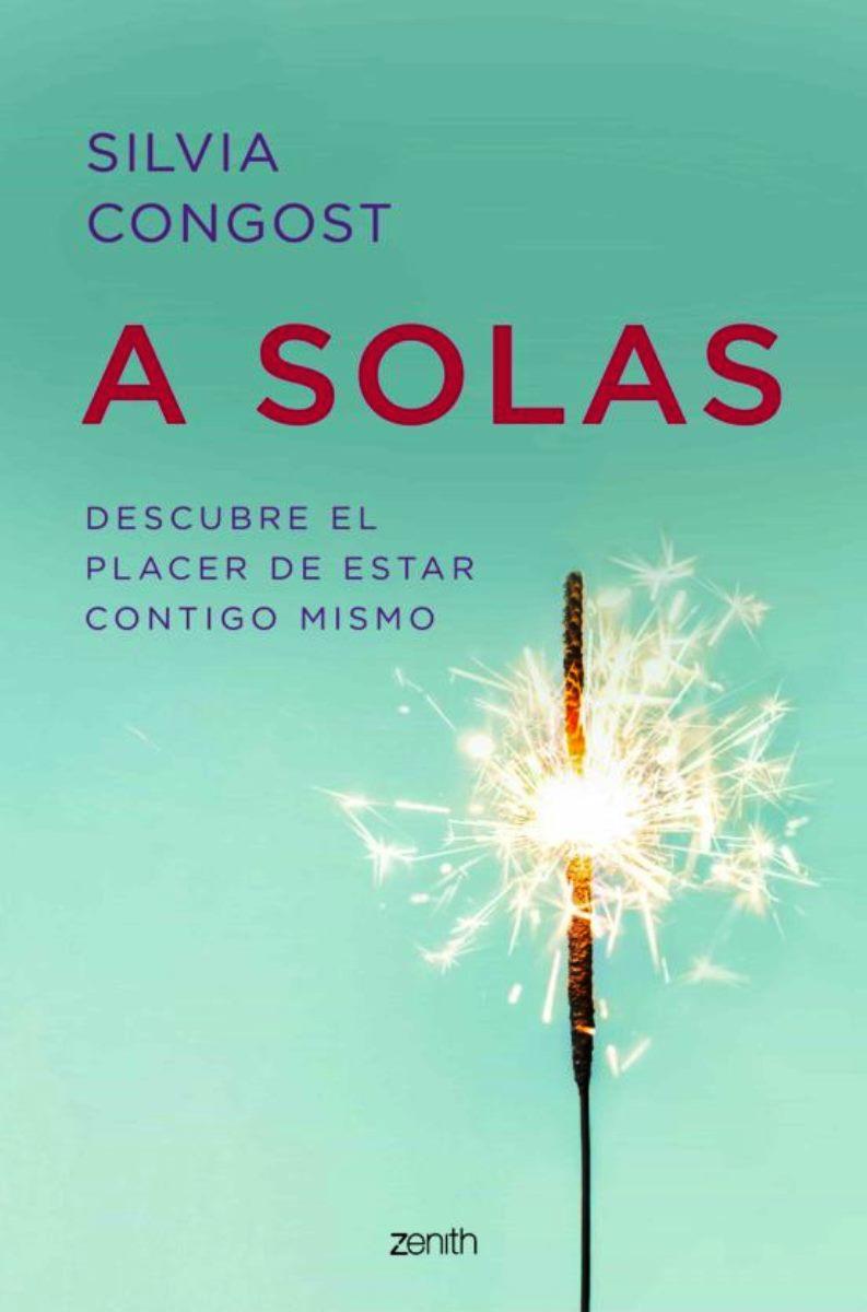 A SOLAS . DESCUBRE EL PLACER DE ESTAR CONTIGO MISMO