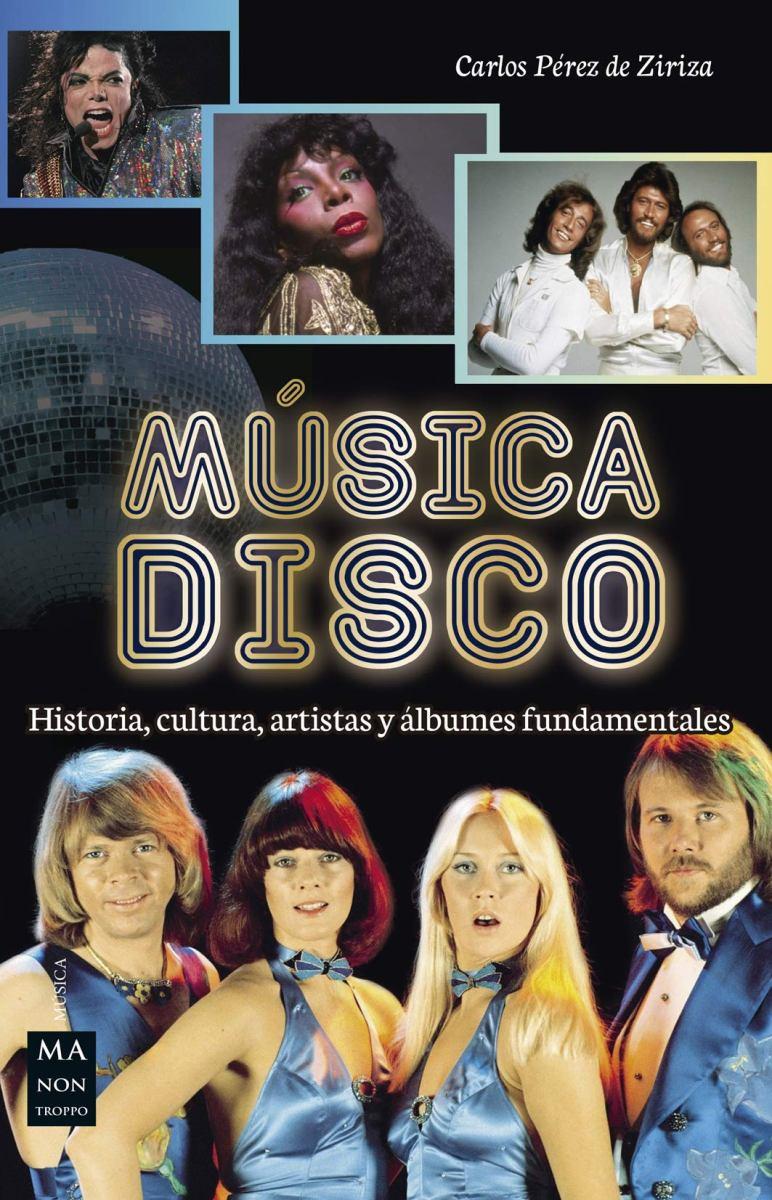 MUSICA DISCO . HISTORIA , CULTURA , ARTISTAS Y ALBUMES FUNDAMENTALES