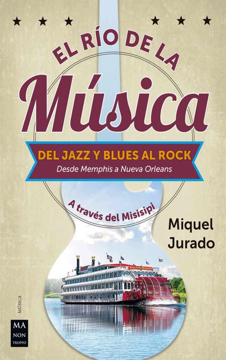 RIO DE LA MUSICA . DEL JAZZ Y BLUES AL ROCK