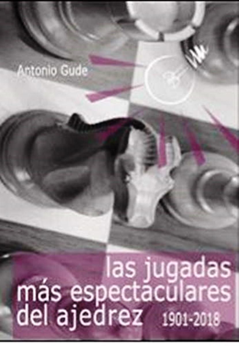 LAS JUGADAS MAS ESPECTUACULARES DEL AJEDREZ 1901 - 2018