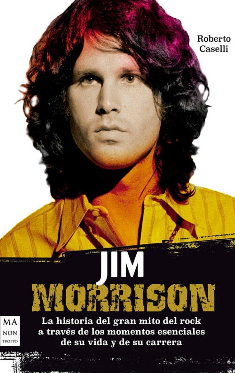 JIM MORRISON - LA HISTORIA DEL GRAN MITO DEL ROCK