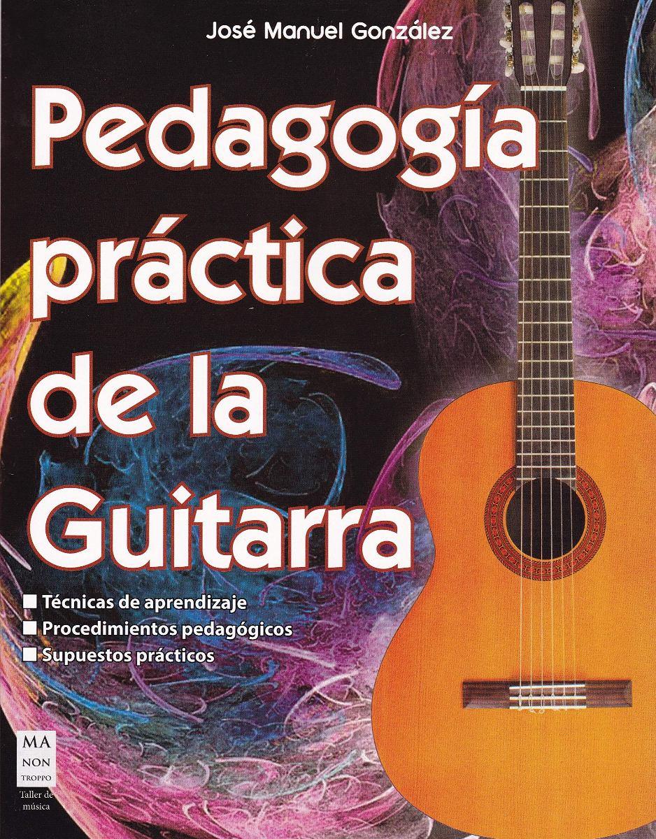 PEDAGOGIA PRACTICA DE LA GUITARRA . TALLER DE MUSICA