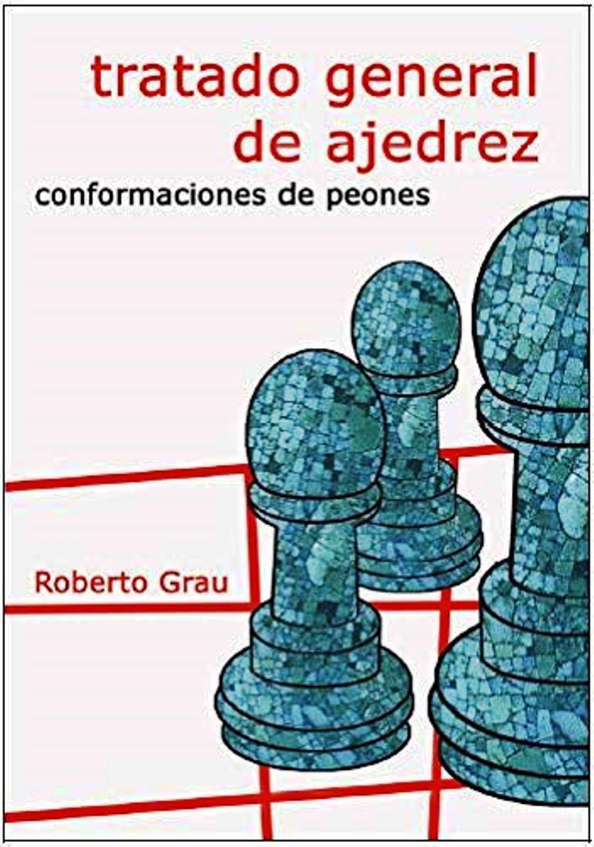 TRATADO GENERAL DE AJEDREZ . CONFORMACION DE PEONES (N.E.)
