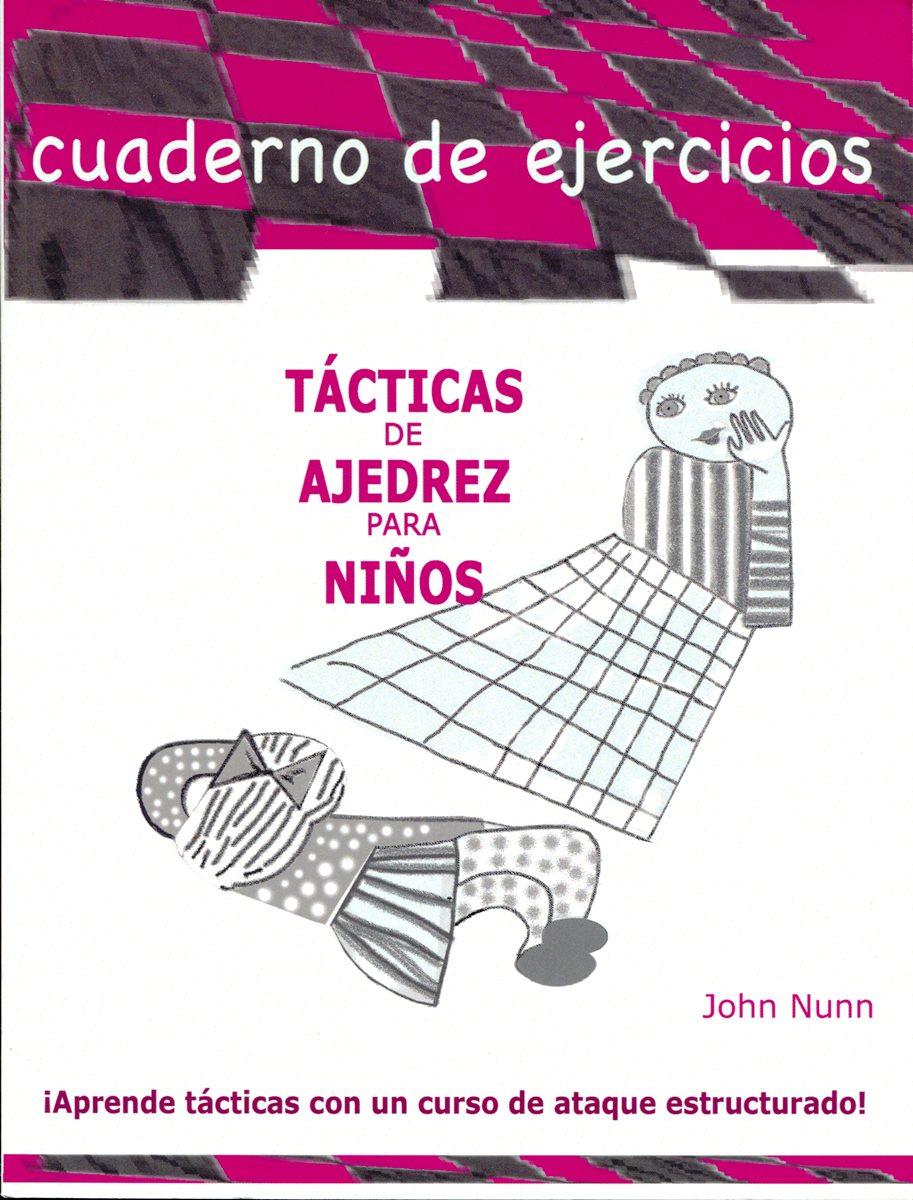 TACTICAS DE AJEDREZ PARA NIÑOS . CUADERNO DE EJERCICIOS