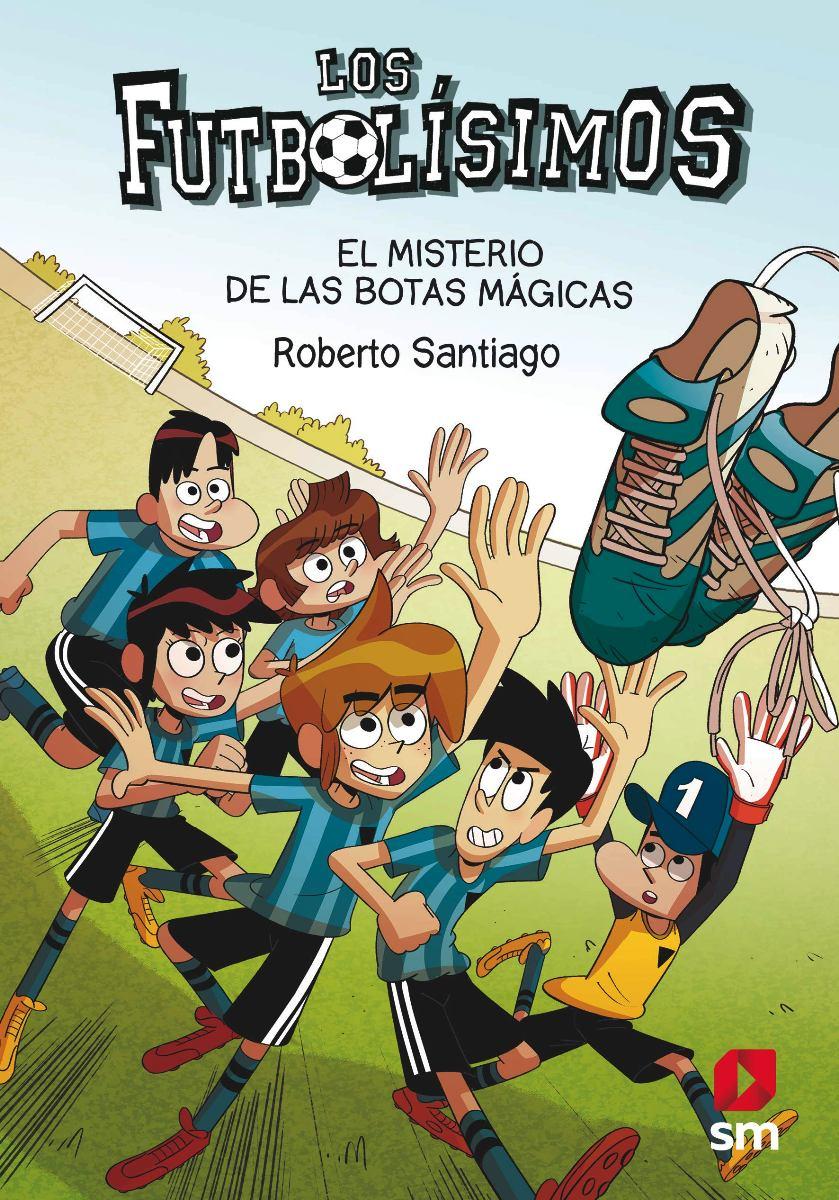 FUTBOLISIMOS 17 - EL MISTERIO DE LAS BOTAS MAGICAS