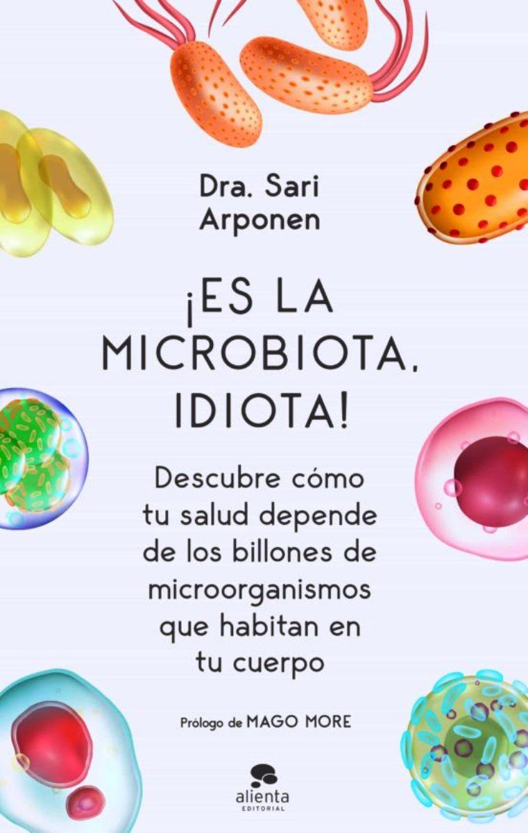 ES LA MICROBIOTA , IDIOTA!