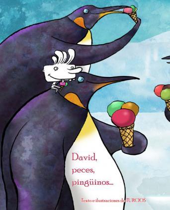 DAVID , PECES , PINGUINOS....