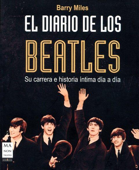 EL DIARIO DE LOS BEATLES . SU CARRERA E HISTORIA DIA A DIA