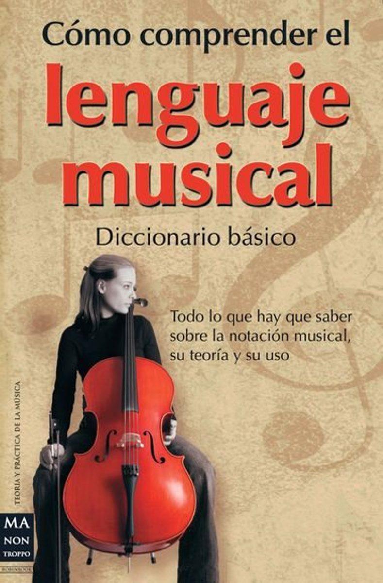 COMO COMPRENDER EL LENGUAJE MUSICAL - DICCIONARIO BASICO