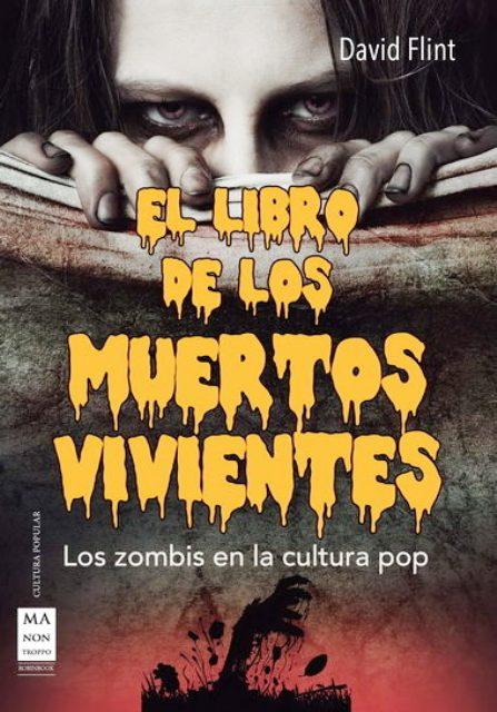 EL LIBRO DE LOS MUERTOS VIVIENTES . LOS ZOMBIS EN LA CULTURA POP