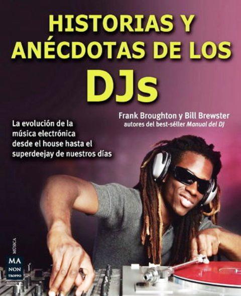 HISTORIAS Y ANECDOTAS DE LOS DJS