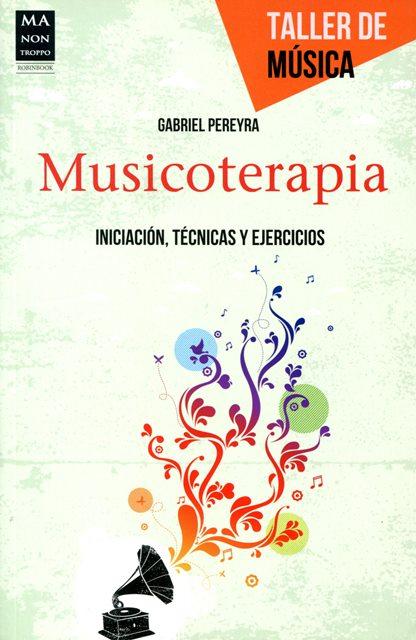 MUSICOTERAPIA , INICIACION , TECNICAS Y EJERCICIOS , TALLER DE MUSICA