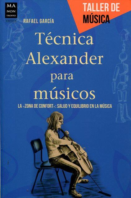 TECNICA ALEXANDER PARA MUSICOS . TALLER DE MUSICA