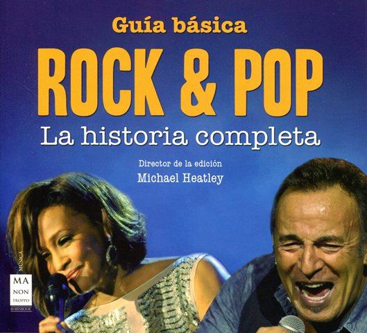 ROCK & POP GUIA BASICA . LA HISTORIA COMPLETA