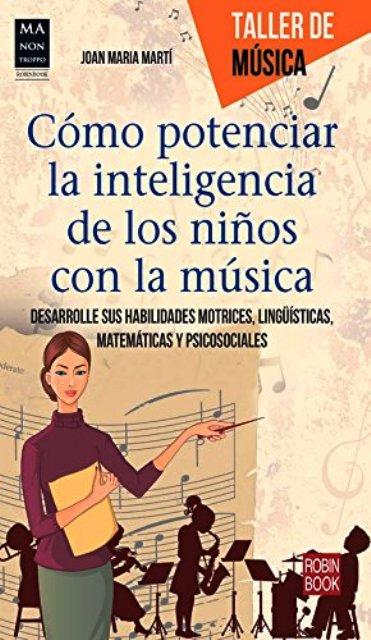 COMO POTENCIAR LA INTELIGENCIA DE LOS NIÑOS CON LA MUSICA - TALLER DE MUSICA
