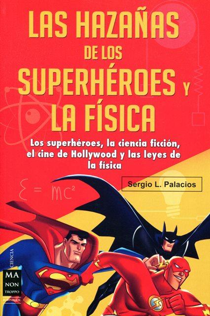 HAZAÑAS DE LOS SUPERHEROES Y LA FISICA
