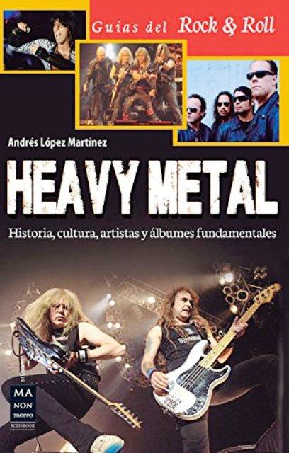 HEAVY METAL .HISTORIA , CULTURA , ARTISTAS Y ALBUMES FUNDAMENTALES