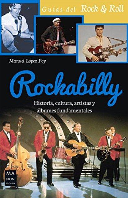 ROCKABILLY . HISTORIA, CULTURA, ARTISTAS Y ALBUMES FUNDAMENTALES