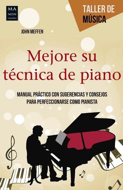 MEJORE SU TECNICA DE PIANO . TALLER DE MUSICA