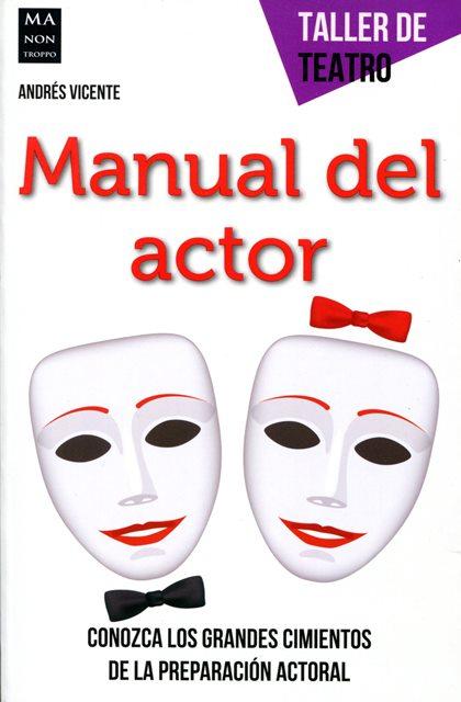 MANUAL DEL ACTOR . TALLER DE TEATRO