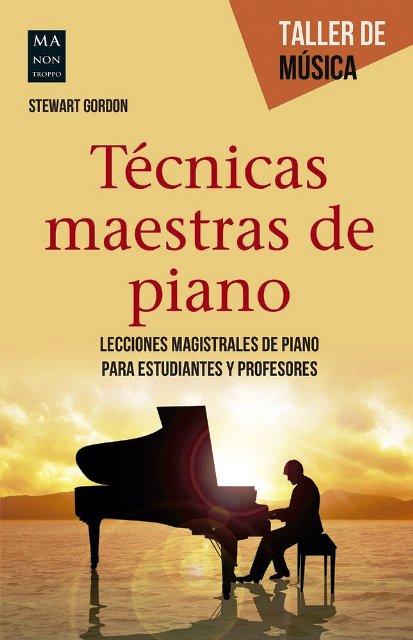 TECNICAS MAESTRAS DE PIANO . TALLER DE MUSICA