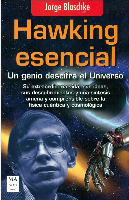 HAWKING ESENCIAL . UN GENIO DESCIFRA EL UNIVERSO