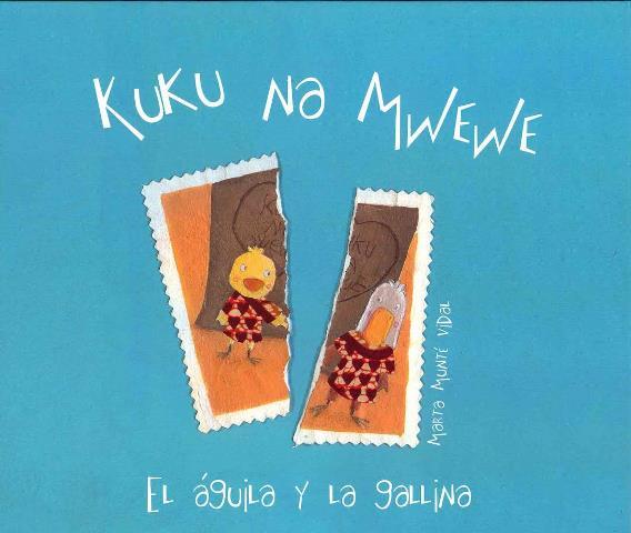 KUKU NA MWEWE . EL AGUILA Y LA GALLINA