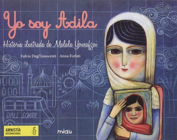 YO SOY ADILA . HISTORIA ILUSTRADA DE MALALA YOUSAFZAI