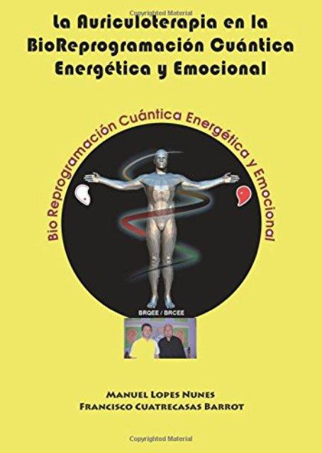 LA AURICULOTERAPIA EN LA BIOREPROGRAMACION CUANTICA , ENERGETICA Y EMOCIONAL