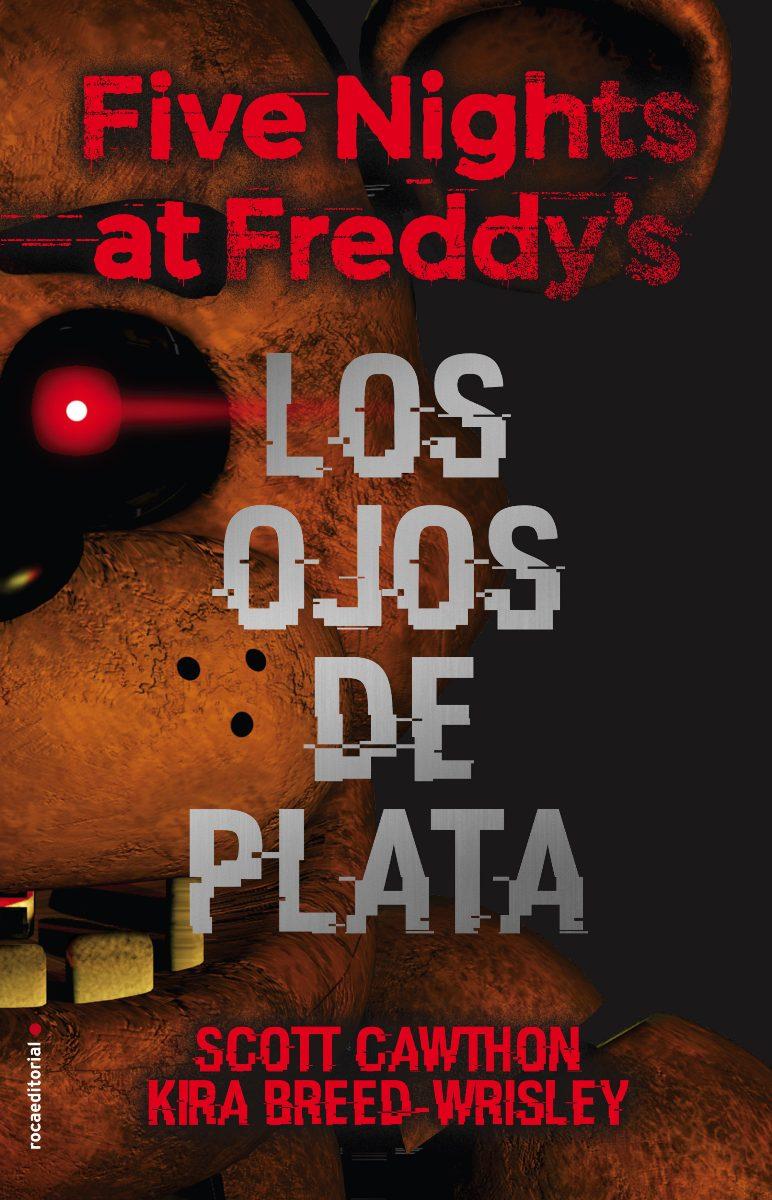 FIVE NIGHTS AT FREDDY S - LOS OJOS DE PLATA