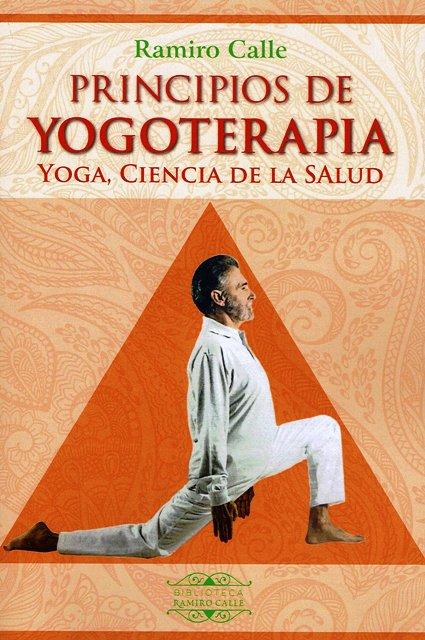 PRINCIPIOS DE YOGOTERAPIA . YOGA , CIENCIA DE LA SALUD