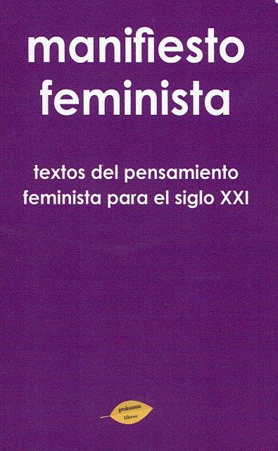 MANIFIESTO FEMINISTA . TEXTOS DEL PENSAMIENTO FEMINISTA PARA EL SIGLO XXI