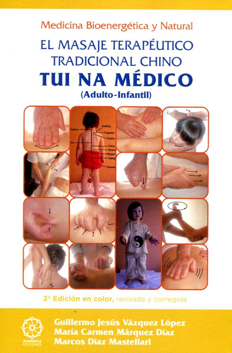 TUI NA MEDICO . EL MASAJE TERAPEUTICO TRADICIONAL CHINO (ADULTO-INFANTIL)