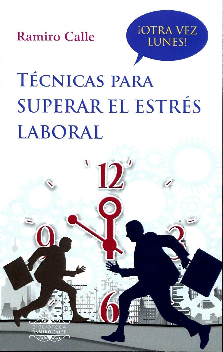 TECNICAS PARA SUPERAR EL ESTRES LABORAL