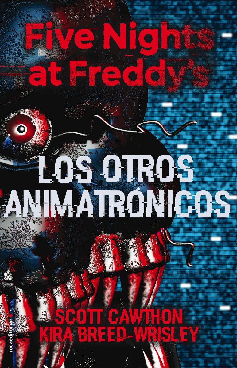 FIVE NIGHTS AT FREDDY`S (2) : LOS OTROS ANIMATRONICOS