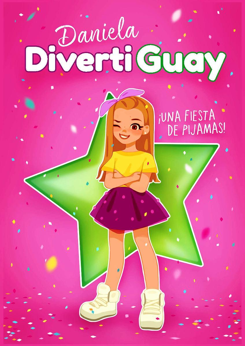DANIELA DIVERTIGUAY 1 : UNA FIESTA DE PIJAMAS !