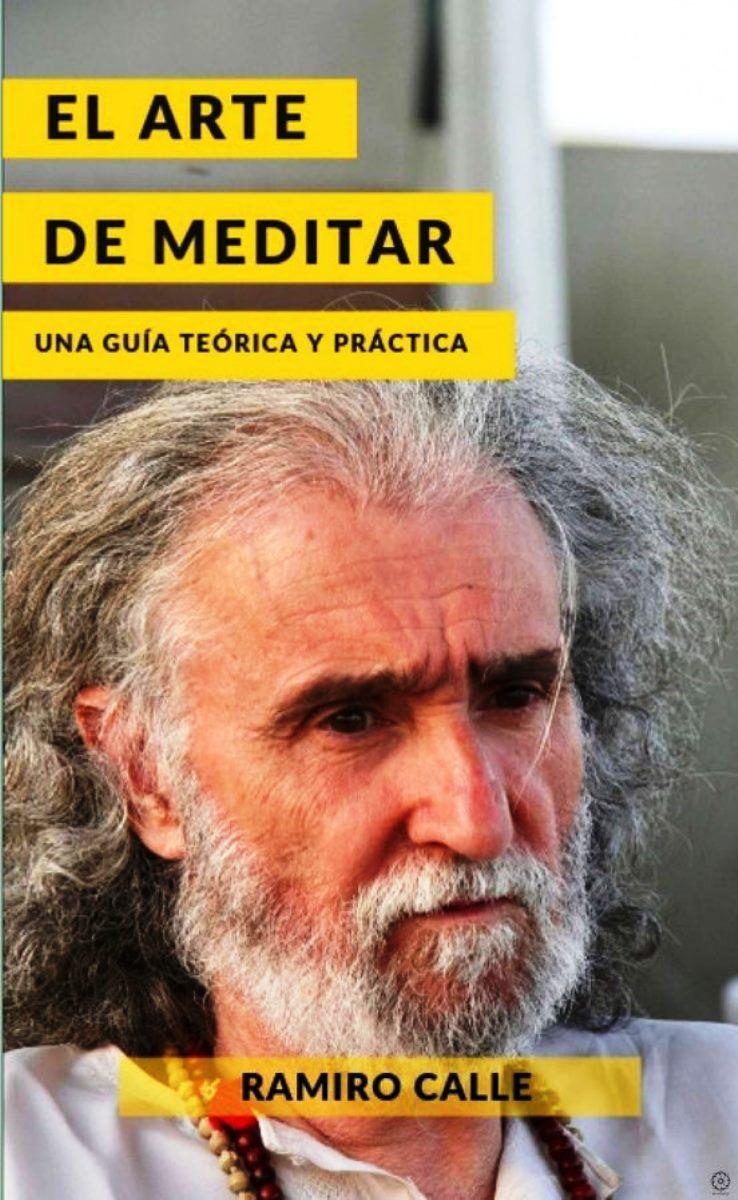 EL ARTE DE MEDITAR : UNA GUIA TEORICA Y PRACTICA